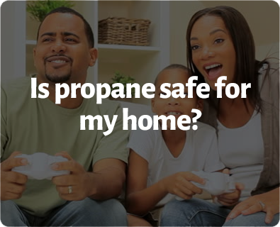Is propane safe for my home?
